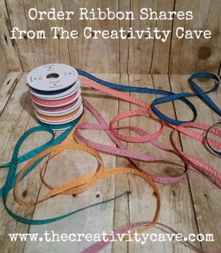 Order your product Shares through The Creativity Cave so you can have a taste of all the new ribbon and printed papers!