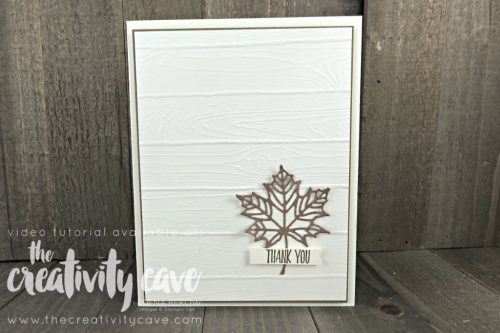 Super Simple card with Video Tutorial for this gorgeous card using Stampin Up's Seasonal Layer Framelits on my blog at www.thecreativitycave.com #stampinup #seasonallayerframelits #bigshot #cleanandsimple #pinewoodplanksembossingfolder #fall #handmadegreetingcards #allthingsthanks