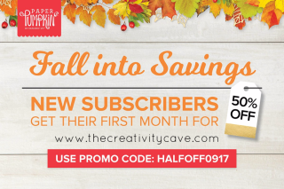 New Subscribers (or maybe old subscribers with a new email address) can sign up for Paper Pumpkin and get half off their first month.  When you subscribe through The Creativity Cave, you'll get 15-20 EXTRA Project tutorials for your kit emailed to you each month! What a deal! Subscribe today at https://www.paperpumpkin.com/en-us/sign-up/?demoid=18384