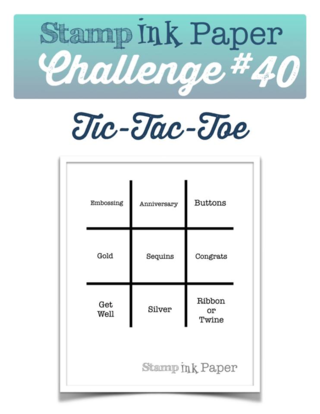 Join us for the Stamp Ink Challenge #40 this week for a Tic Tac Toe Challenge!  Check out the inspiration on my blog along with a video tutorial!
