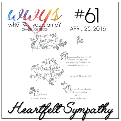Join us for the What Would You Stamp Challenge this week--check out the video tutorial on my blog using the Heartfelt Sympathy Stamp Set from Stampin Up!