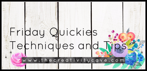 Friday Quickie Techniques and Tips: Weekly VIdeo tutorial series from The Creativity Cave for awesome projects, techniques, and inspiration! Come Back Each Week for more! www.thecreativitycave.com