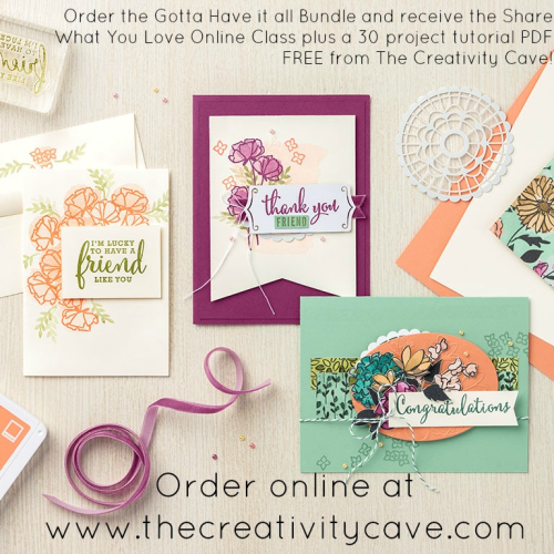 Order the Share What You Love Sneak Peek Gotta Have it all Bundle from The  Creativity Cave and you'll receive free goodies from SU and free goodies from me!  You'll automatically get a 30 project PDF from me, plus a FREE Online Class that includes 8 cards, a boxed set of 6 more cards plus videos for each!  That's a lot of inspiration! Check out my blog for more details!www.thecreativitycave.com