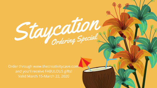 Staycation Special! Shop NOW sthrough March 22nd for awesome deals at www.thecreativitycave.com